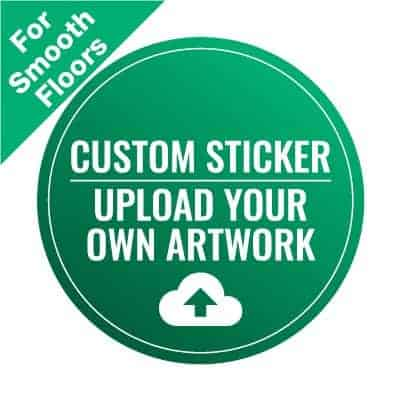 "Green and white round Social Distancing Sticker for paved smooth floors, with the words ""Upload Your Own Artwork"""